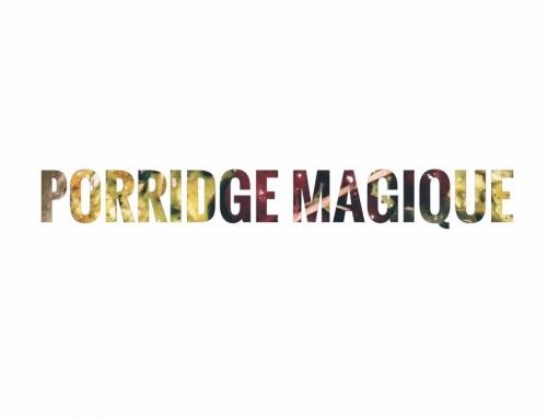 Porridge magique!